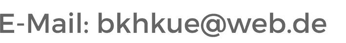 E-Mail: bkhkue (@)web.de