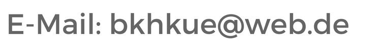 E-Mail: bkhkue (@) web.de
