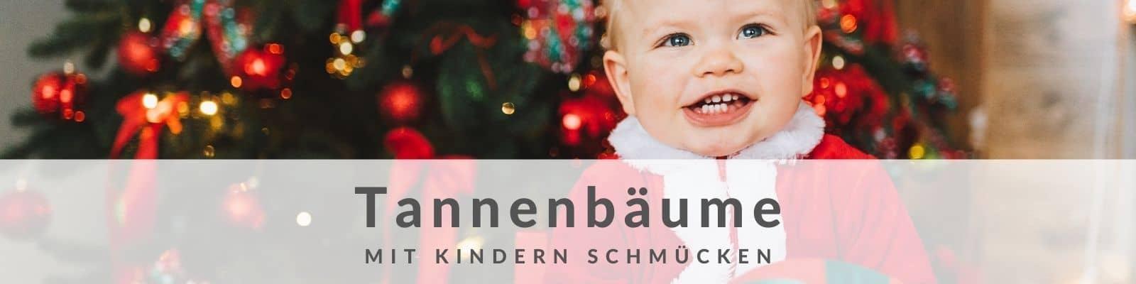 Tannenbaum - Weihnachtsbaum - mit Kindern schmücken